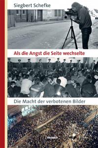 Siegbert Schefke: Als die Angst die Seite wechselte